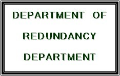 Department-of-redundancy-department